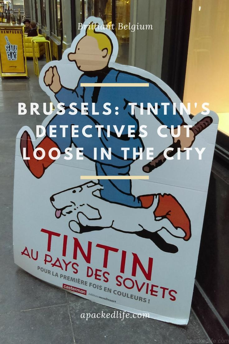 Tintin's Detectives Cut Loose in search of Brussels beyond the sights. Come with us and search for clues to what makes Belgium so brilliant.